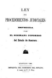 Ley de procedimientos judiciales: espedida por el soberano Congreso del Estado de Guerrero