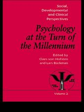 Psychology at the Turn of the Millennium, Volume 2: Social, Developmental and Clinical Perspectives