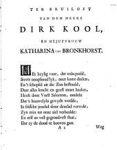 Op het huuwelyk, van [...] Dirk Kool, en [...] Katharina van Bronkhorst