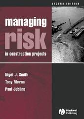 Managing Risk: In Construction Projects, Edition 2