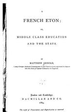 A French Eton: Or, Middle Class Education and the State
