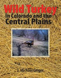 Wild Turkey in Colorado and the Central Plains PDF