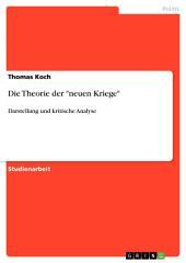 """Die Theorie der """"neuen Kriege"""": Darstellung und kritische Analyse"""