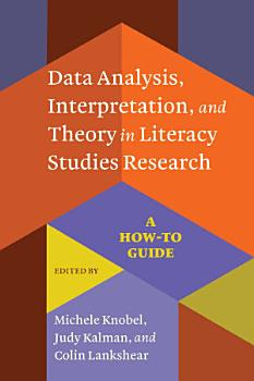 Data Analysis  Interpretation  and Theory in Literacy Studies Research PDF