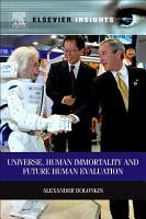 Universe  Human Immortality and Future Human Evaluation PDF