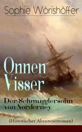 Onnen Visser: Der Schmugglersohn von Norderney (Historischer Abenteuerroman) - Vollständige Ausgabe: Klassiker der Jugendliteratur