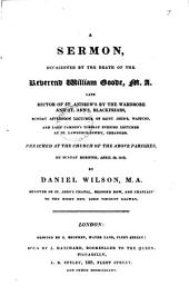 A sermon [on 2 Pet. i. 13,14] occasioned by the death of the reverend William Goode, M.A.
