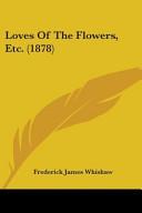 Loves of the Flowers, Etc. (1878)