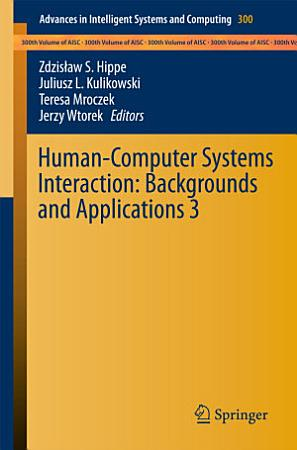 Human Computer Systems Interaction  Backgrounds and Applications 3 PDF