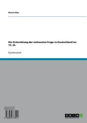 Die Entwicklung der nationalen Frage in Deutschland im 19. Jh.