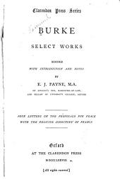 Burke, Select Works: Four letters on the proposals for peace with the regicide Directory of France. 2d ed., 1878