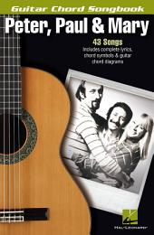Peter, Paul & Mary: Guitar Chord Songbook
