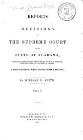 Reports of Decisions of the Supreme Court of the State of Alabama: Volume 5