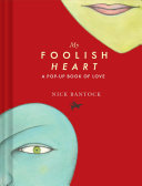 My Foolish Heart  A Pop Up Book of Love Book