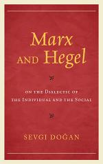 Marx and Hegel on the Dialectic of the Individual and the Social