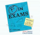 2013 Daily Calendar: F in Exams