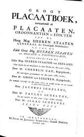 Groot placaet-boeck, vervattende de placaten, ordonnantien ende edicten van de ... Staten Generael der Vereenighde Nederlanden, ende van de ... Staten van Hollandt en West-Vrieslandt, mitsgaders vande ... Staten van Zeelandt ...