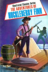 The Adventures of Huckleberry Finn: Illustrated Classics Series