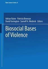 Biosocial Bases of Violence