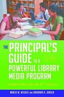 The Principal s Guide to a Powerful Library Media Program  A School Library for the 21st Century  2nd Edition PDF