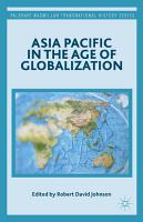 Asia Pacific in the Age of Globalization PDF
