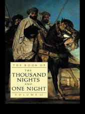 The Book of the Thousand Nights and One Night: Volume 2