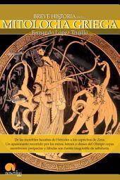 Breve historia de la Mitolog¡a Griega: De las increíbles hazañas de Hércules a los caprichos de Zeus. Un apasionante recorrido por los mitos, héroes y dioses del Olimpo cuyas asombrosas peripecias y fábulas son fuente inagotable de sabiduría.