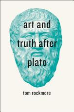 Art and Truth after Plato PDF
