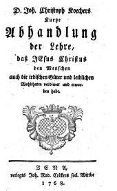 D. Joh. Christoph Koechers kurtze Abhandlung der Lehre, dass Jesus Christus den Menschen auch die irdischen Güter ... erworben habe: Volume 2