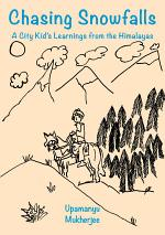 Chasing Snowfalls - A City Kid's Learnings from the Himalayas