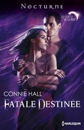 """Fatale destinée: Série """"Le cercle de la nuit"""", Volume1"""