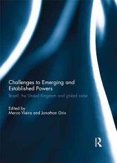 Challenges to Emerging and Established Powers: Brazil, the United Kingdom and Global Order