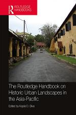 The Routledge Handbook on Historic Urban Landscapes in the Asia-Pacific