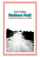 Mutiara Hati: Tulislah dan Biarkan Dunia Melihat