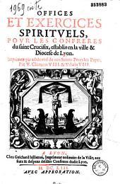 Offices et Exercices spirituels pour les Confrères du saint Crucifix, establis en la ville