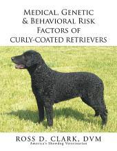 Medical, Genetic & Behavioral Risk Factors of Curly-Coated Retrievers