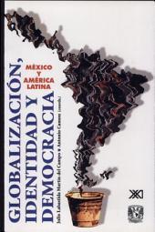 Globalización, identidad y democracia: México y América Latina