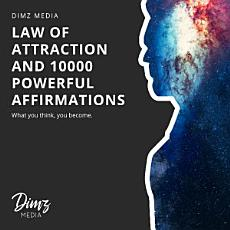 Law of Attraction and 10000 Powerful Affirmations PDF