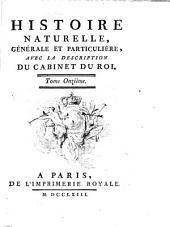 Histoire naturelle, générale et particulière, avec la description du Cabinet du roi...