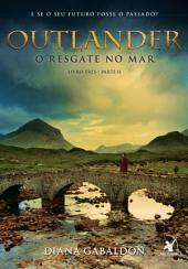 Outlander, o Resgate no Mar -: Parte 2