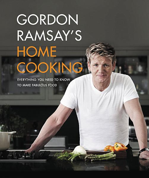 Download Gordon Ramsay s Home Cooking Book