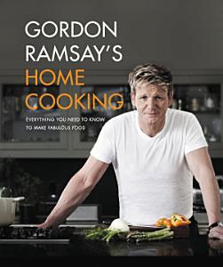 Gordon Ramsay s Home Cooking Book