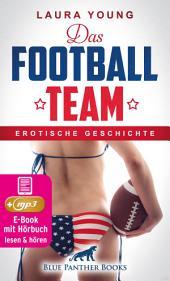 Das Football Team | Erotik Audio Story | Erotisches Hörbuch: Sex, Leidenschaft, Erotik und Lust