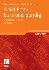 Solid Edge - kurz und bündig: Grundlagen für Einsteiger, Ausgabe 3