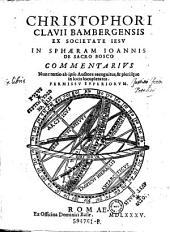 Christophori Clavii Bambergensis Ex Societate Jesu In Sphæram Joannis De Sacro Bosco Commentarius ; Nunc tertio ab ipso Auctore recognitus, & plerisque in locis locupletatus