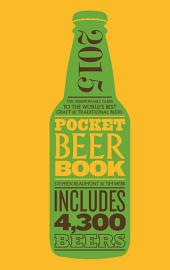 Pocket Beer Book, 2nd edition: The Indispensable Guide to the World's Best Craft & Traditional Beers - Includes 4,300 Beers, Edition 2