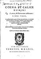 De Coena et Calice Domini quoad Laicos ... non celebrantes: libri 3