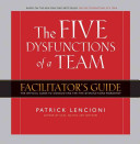 Five Dysfunctions of a Team Workshop Deluxe Facilitator s Guide Package
