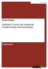 Qualitative Urteile und empirische Sozialforschung. Zusammenhänge
