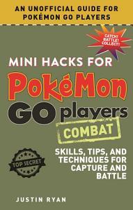 Mini Hacks for Pok  mon GO Players  Combat
